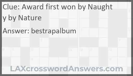 Award first won by Naughty by Nature Answer