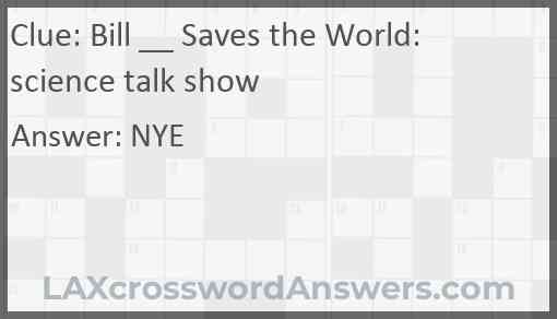 Bill __ Saves the World: science talk show Answer