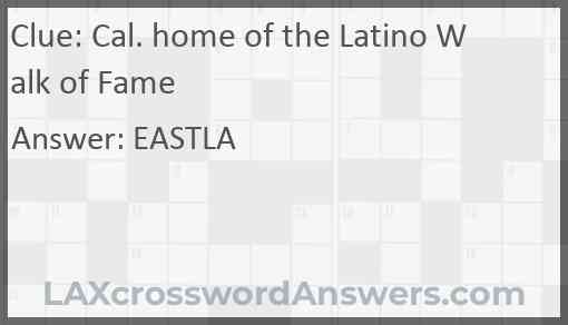 Cal. home of the Latino Walk of Fame Answer