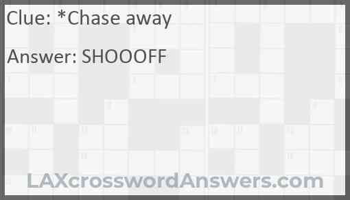 Chase away Answer