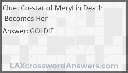 Co-star of Meryl in Death Becomes Her Answer