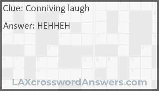 Conniving laugh Answer