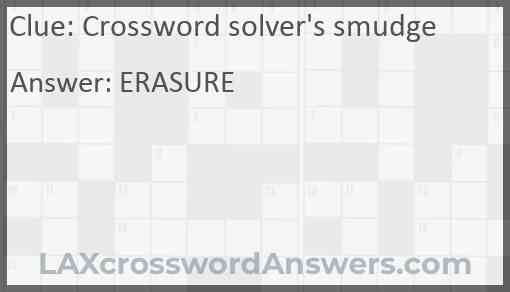 Crossword solver's smudge Answer