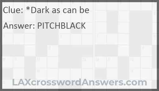 *Dark as can be Answer