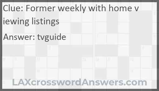 Former weekly with home viewing listings Answer