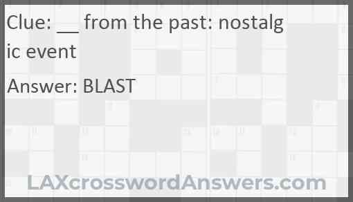 __ from the past: nostalgic event Answer