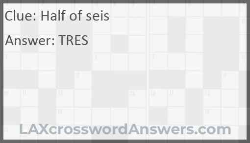 Half of seis Answer