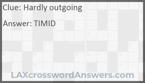 Hardly outgoing Answer