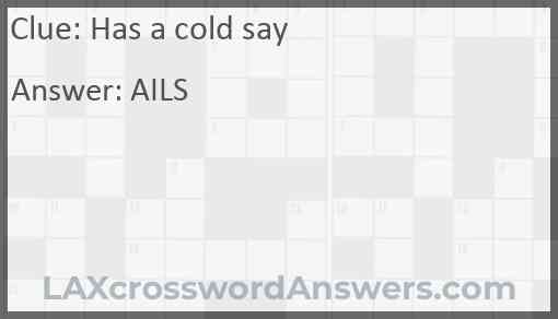 Has a cold say Answer