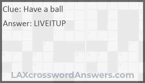 Have a ball Answer