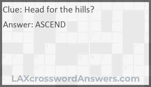 Head for the hills Answer