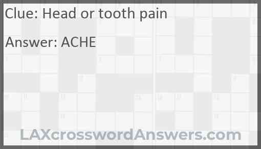 Head or tooth pain Answer