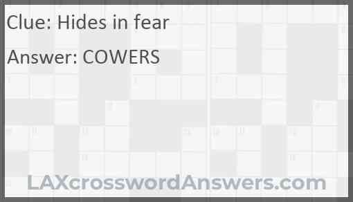Hides in fear Answer