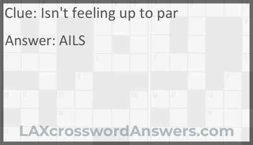 Isn't feeling up to par Answer