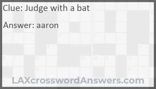 Judge with a bat Answer