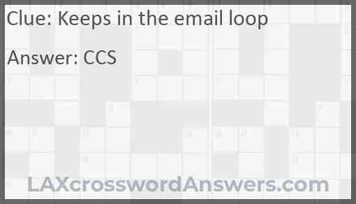 Keeps in the email loop Answer