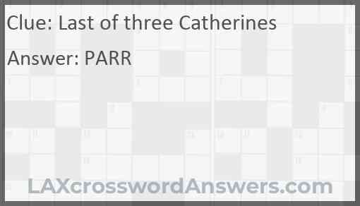 Last of three Catherines Answer