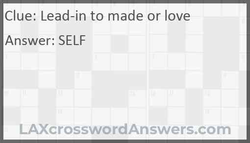 Lead-in to made or love Answer