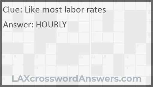 Like most labor rates Answer