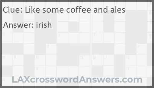 Like some coffee and ales Answer