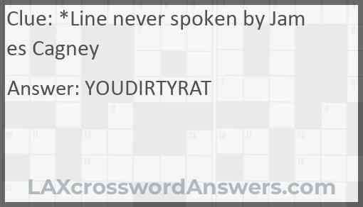 *Line never spoken by James Cagney Answer