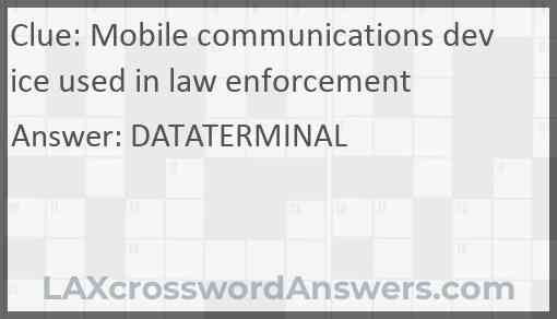 Mobile communications device used in law enforcement Answer