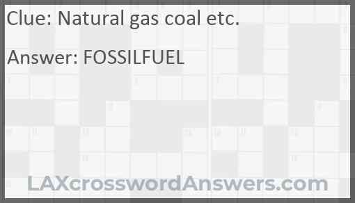 Natural gas coal etc. Answer