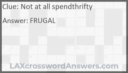 Not at all spendthrifty Answer