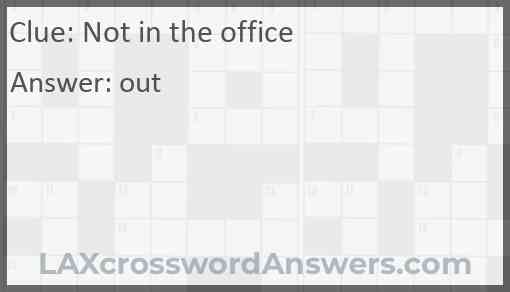 Not in the office Answer