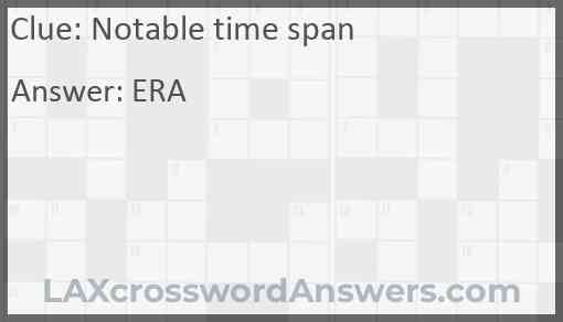 Notable time span Answer