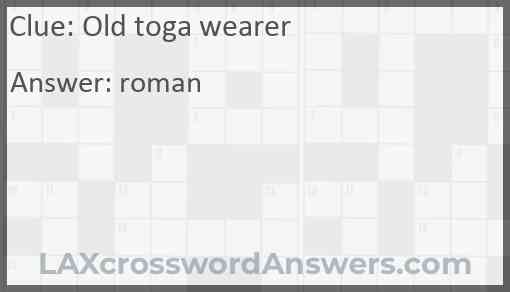 Old toga wearer Answer
