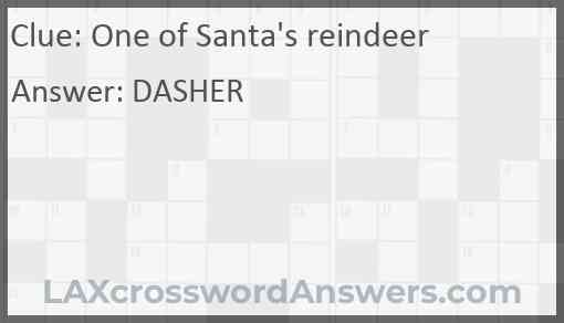 One of Santa's reindeer Answer