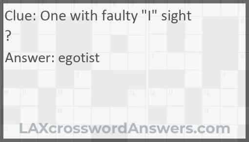 "One with faulty ""I"" sight? Answer"