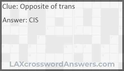 Opposite of trans Answer