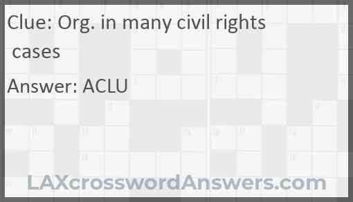 Org. in many civil rights cases Answer