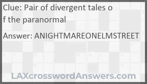 Pair of divergent tales of the paranormal Answer