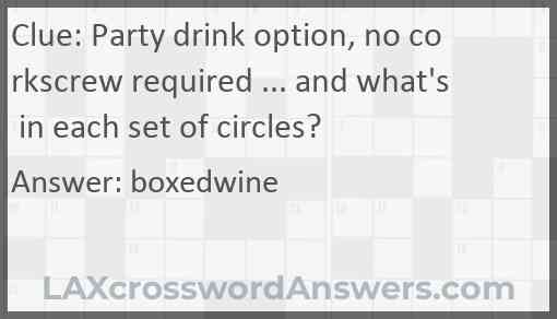 Party drink option, no corkscrew required ... and what's in each set of circles? Answer