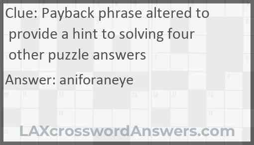 Payback phrase altered to provide a hint to solving four other puzzle answers Answer