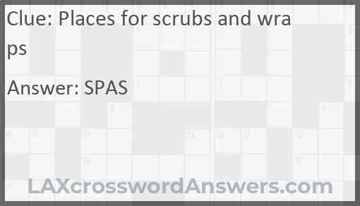 Places for scrubs and wraps Answer