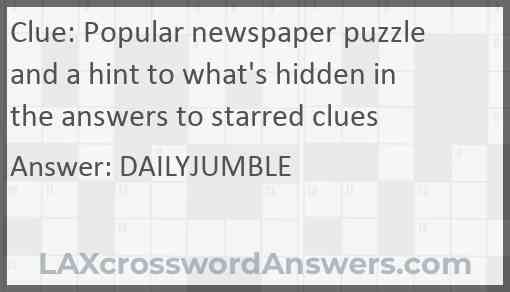Popular newspaper puzzle and a hint to what's hidden in the answers to starred clues Answer