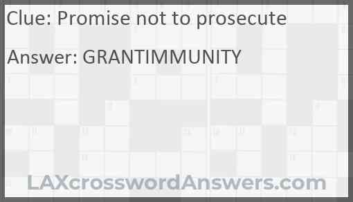 Promise not to prosecute Answer