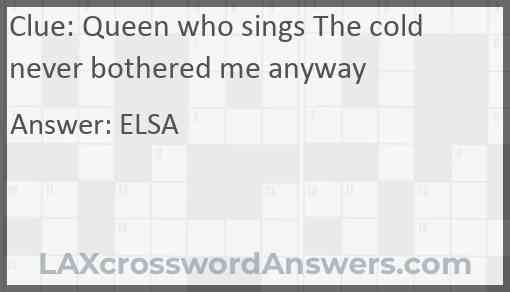 Queen who sings The cold never bothered me anyway Answer