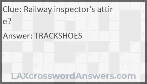 Railway inspector's attire? Answer
