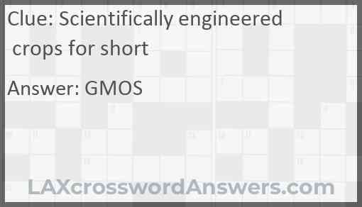 Scientifically engineered crops for short Answer