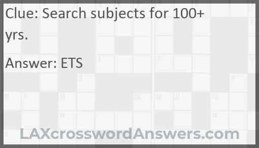 Search subjects for 100+ yrs. Answer