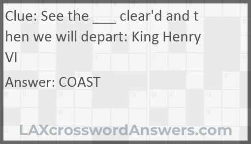 See the ___ clear'd and then we will depart: King Henry VI Answer