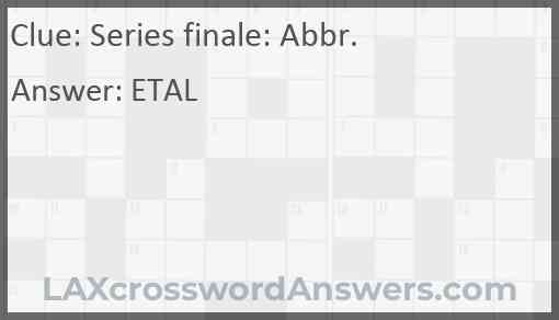 Series finale: Abbr. Answer