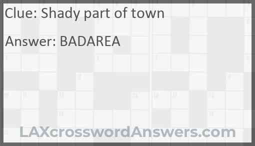 Shady part of town Answer