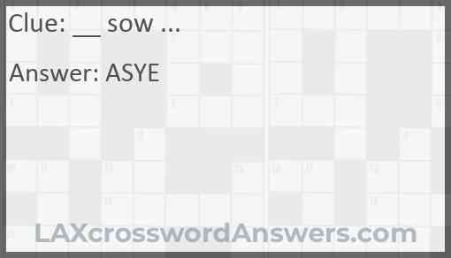 __ sow ... Answer