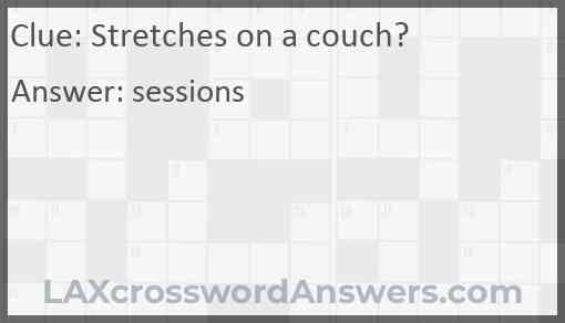 Stretches on a couch? Answer